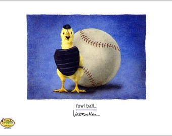 Will Bullas / art print / fowl ball... / humor / animals
