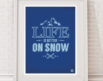 Life Is Better On Snow Poster