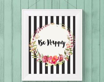 Be Happy Striped Floral Digital Print for Home Decor 8x10 print INSTANT DOWNLOAD