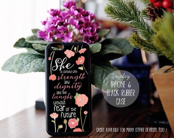 Proverbs 31:25 She is clothed with strength and dignity, Bible Verse Quote, iPhone 7 5s 5c 5 6 Plus Case, Galaxy S4 S5 Case, Note 3 4 Qt47