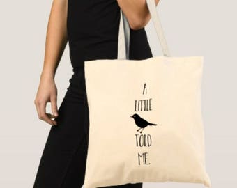 A little bird told me- Tote