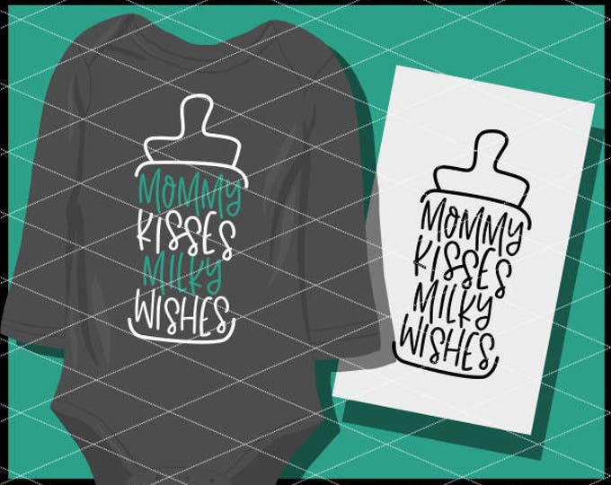 CLN0779 Mommy Kisses Milky Wishes Bottle Infant Baby Shirt SVG DXF Ai Eps PNG vector INstant Download COmmercial Cut File Cricut Silhouette