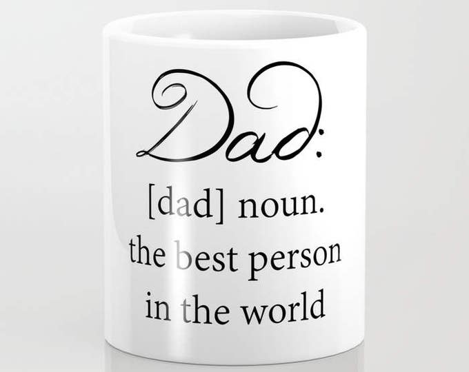 Dad Coffee Mug - Dad Definition - Fathers Day - Dad Gift - 11 oz Mug - 15 oz Mug - Original Art - Ceramic Coffee Cup - Made to Order
