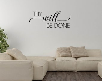 Religious Wall Word Decal - Thy Will Be Done - Faith Decal - Home Decal - Wall Word