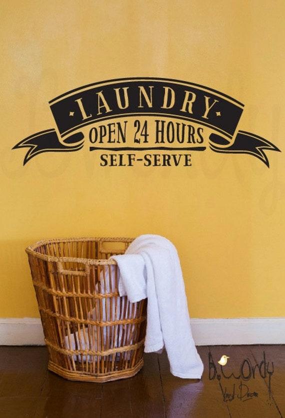 Laundry Open 24 hours Self Serve Vinyl Decal Wall Art
