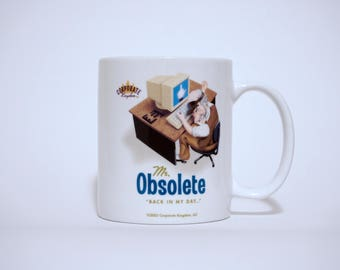 Mr. Obsolete Mug by Corporate Kingdom®