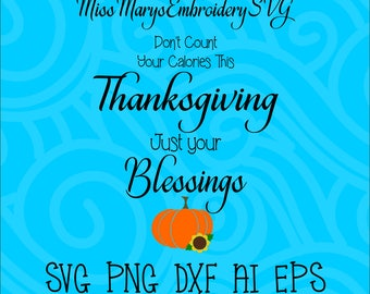 SVG Thanksgiving Calorie Saying File Cutting File DXF, AI Commercial Personal Use