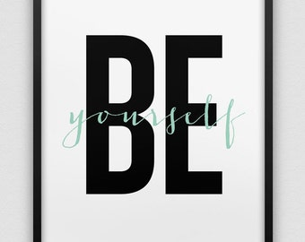 be yourself print // inspirational print // black white mint green home decor print //  mint green typographic wall decor // be yourself