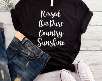 Raised On Pure Country Sunshine T-Shirt, Country Shirt, Smooth As Tennessee Whiskey, Southern Shirt, Country Concert Shirt, Country Girl Tee