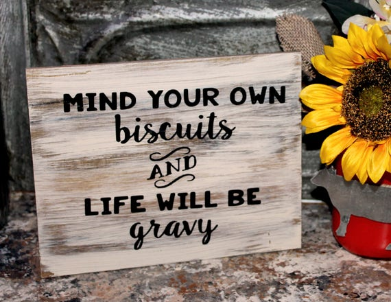 Mind Your own Biscuits and Life will be Gravy sign, farmhouse, rustic vintage inspired decor kitchen sign
