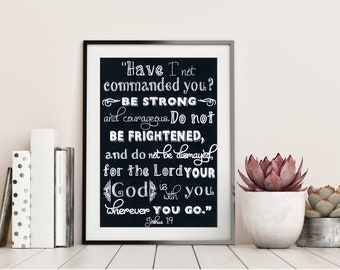 Have I not commanded you - Joshua 1 vs 9 - Chalkboard Bible Verse - Christian Gift - Home Decor