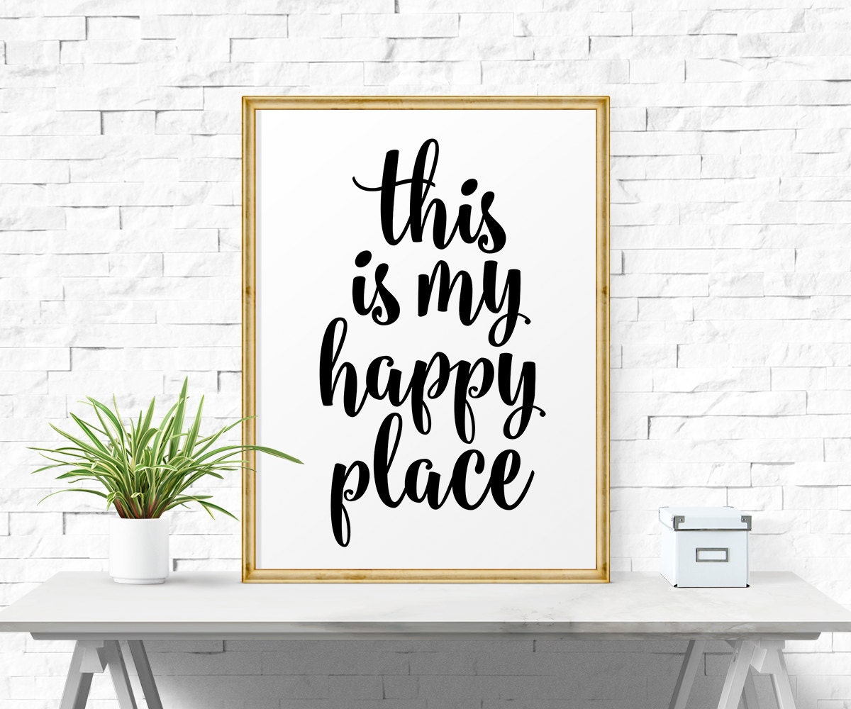Motivational Quote This Is My Happy Place Instant Download