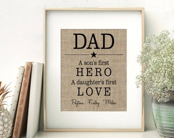 DAD - A son's first HERO - A daughter's first LOVE | Personalized Burlap Print | Gift for Dad from Children | Father's Day | Dad's Birthday