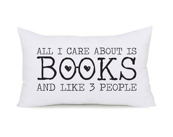 All I Care About Is Books and Like Three People Throw Pillow | Gifts for Book Lovers and Readers | Gifts for Bookworms | Literary Gifts
