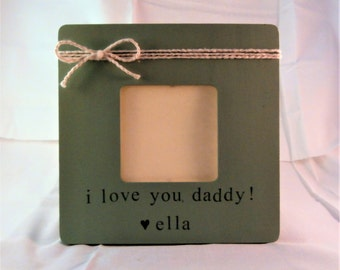 Fathers day gift from daughter picture frame, I love you daddy frame, Fathers Day Personalized gift for dad from daughter