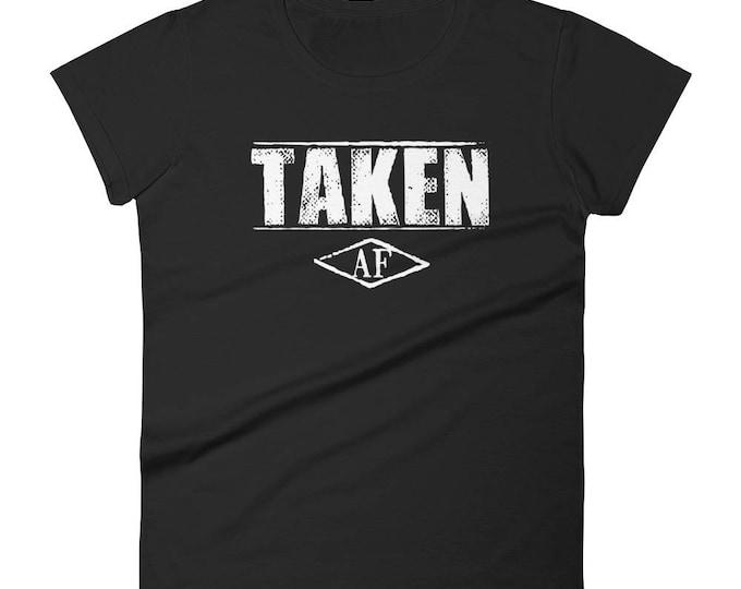 Women's Taken AF Funny T-shirt
