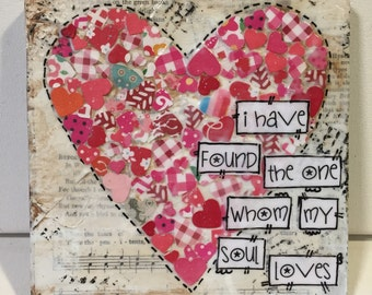 Heart Sign, Mixed Media Heart, Sweetheart gift, whom my soul loves