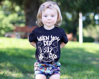 When I Dip You Dip We Dip Funny Kid's Trendy Tee Or Bodysuit Baby Toddler Boy Girl Clothing