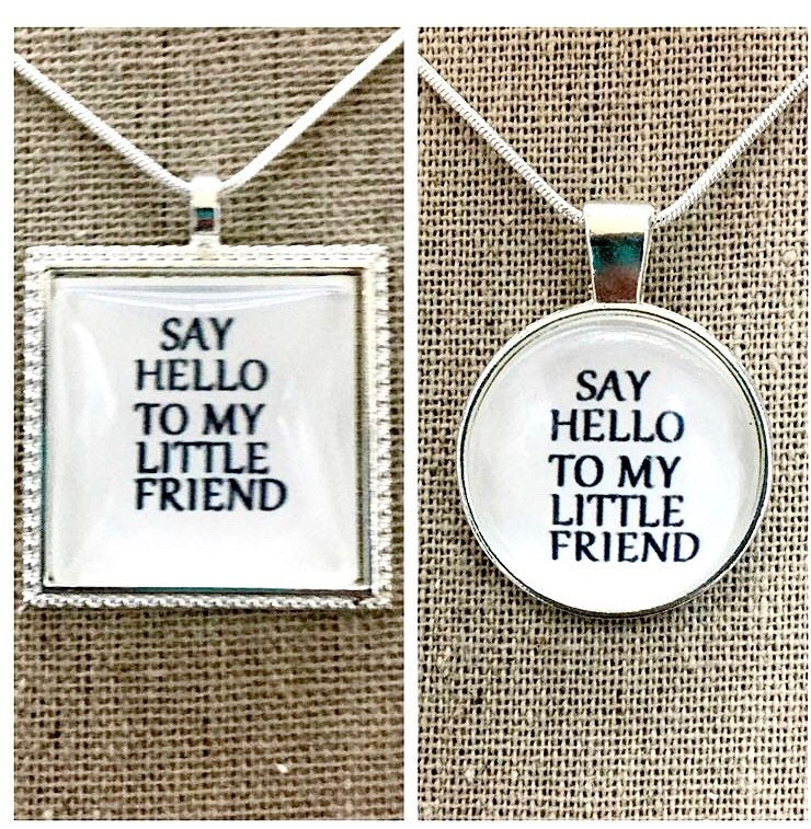 Say Hello To My Little Friend Pendant Necklace Scarface Quote