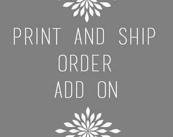 Print and Ship Any Digital Print Order - Add This To Your Order And We Take Care Of Printing!