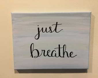 Just Breathe - Canvas Calligraphy Quote