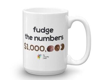 Accountant Mug - Fudge the Numbers, Finance Mug, Funny Office Mug, Accounting Mug, Funny Finance Gift, Accountant Gift, Accounting Gift