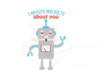 I am nuts and bolts about you valentines day robot SVG DXF