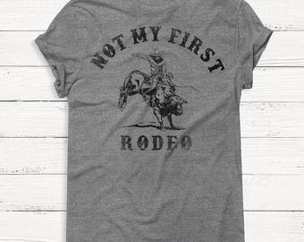 Not My First Rodeo Shirt - Women's Graphic Tee - Country - Cowboy - Desert - Western - Alcohol - Brunch - Vodka - Mimosas - Champagne