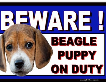 Beware Beagle Puppy On Duty Metal Sign 8″x12″