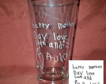 Unique Personalized Child's Handwriting glass Actual child's handwriting etched pint glass fathers day gift mothers day gift teacher gift