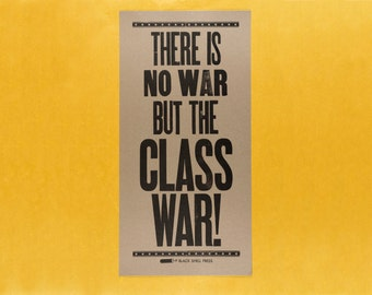 No war but the class war! SPARKLY Letterpress poster - NWBTCW - vintage wood type - broadside - typography print