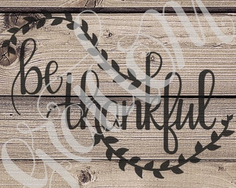 Be Thanksful svg, pdf, png, jpg, digital file only, hand lettered, fall svg, thanksgiving svg, cricut cut file, silhouette svg, thankful