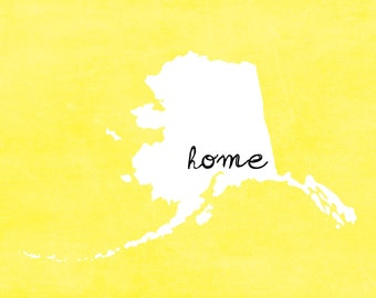 My home is ALASKA - Printable Wall Art- 28 Colors- Digital File - State Art/Wall Art/Home Decor