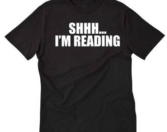 Shh... I'm Reading T-shirt Funny Geek Nerd Book Lover Books Literature Librarian Tee Shirt
