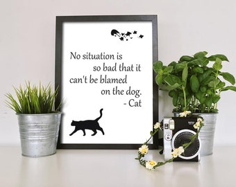 Funny Pet Art Print - Blame the Dog: Cat | Printable Art | Instant Download Art