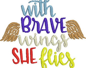 With Brave Wings She Flies Digitized Machine Embroidery Design