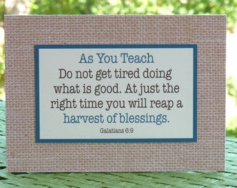 "Teacher gift, encouragement, teacher quote, teacher inspiration, 5""x7"", scripture, burlap, Galations 6:9"