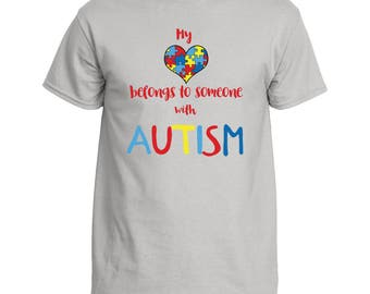My heart belongs to someone with Autism son daughter grandson grandson granddaughter niece nephew Autism Awareness Shirt