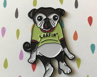 Pug loafin' enamel pin