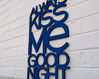Always Kiss Me Goodnight, Wood Wedding Sign, Romantic Sign, Wood Meme Sign, Newlywed Sign, Funky Wood Sign, Wood Sign Decor, Wood Word Sign