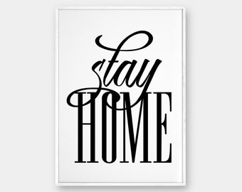 """Stay Home Wall Art, Printable Poster, Typography Print, Black & White, Scandinavian Poster, Affiche Scandinave, 50x70cm, 11x14"""", 8x10"""""""