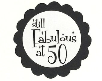 50th Birthday Favor Tags, Still Fabulous at 50, Set of 12, Black and White or Your Choice of Colors