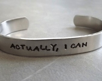 actually I can cuff bracelet, aluminum saying cuff, handstamped saying bracelet