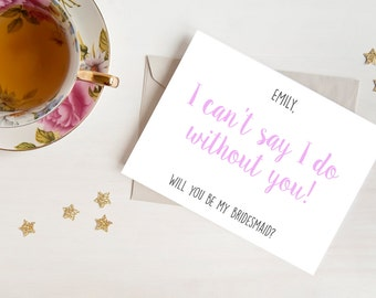 Personalised Will You Be My Bridesmaid Card?