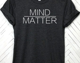 Mind over Matter, Workout shirt, Running shirt, motivation, good vibes only, yoga shirt, motivational, cardio shirt, marathon run, gym shirt