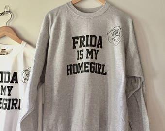 Frida Kahlo sweatshirt. Frida is My Homegirl. Frida Kahlo. Frida Kahlo clothing. Sweatshirt. Frida sweatshirt. Art Gift. Heather Grey crew