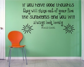 If you have good thoughts inspired by Roald Dahl Quote Wall Art Vinyl Decal Sticker
