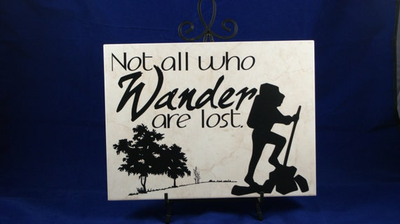 Not All Who Wander Are Lost - Adventurer Motto - Hiker's Mantra - American Outfitter - Love of Hiking - Hiking Enthusiast - Nature Lover