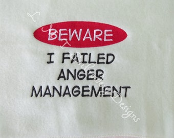 Anger Management2 - 2 Sizes - Custom Wording Requests Welcome...