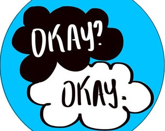 """The Fault In Our Stars Book """"Okay? Okay."""" Pinback Button Pin"""